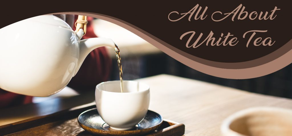 All About White Tea
