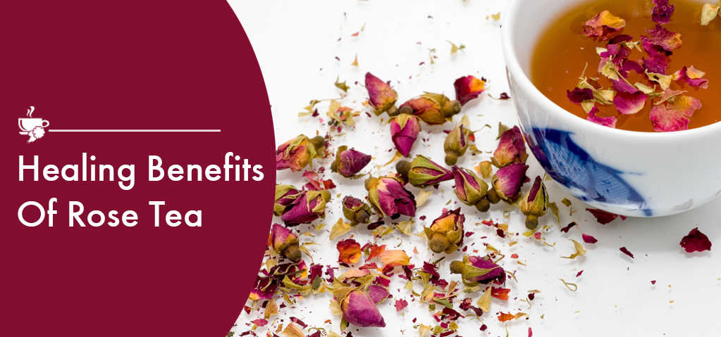 Healing Benefits of Rose Tea