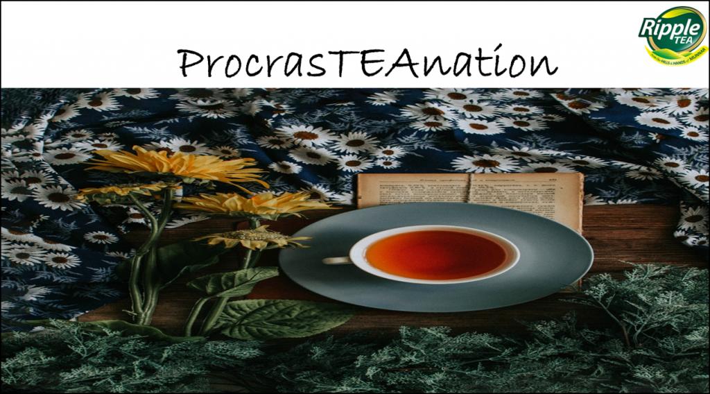 procrasTeanation