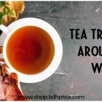 Tea traditions around the world